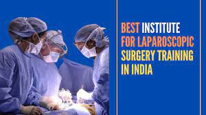 Institutes in India where laparoscopic and robotic surgery training is available.