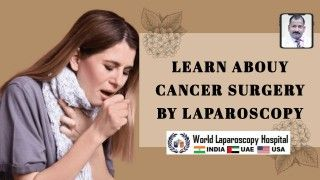 Cancer Surgery by laparoscopy learn from Dr. R.K. Mishra